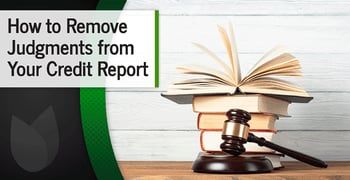 How to Remove a Court Judgment from Your Credit Report