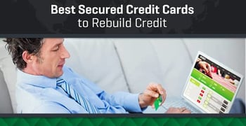 Best Secured Credit Cards To Rebuild Credit