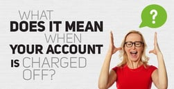 What Does it Mean When Your Account is Charged Off?