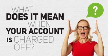 What Does It Mean When Your Account Is Charged Off