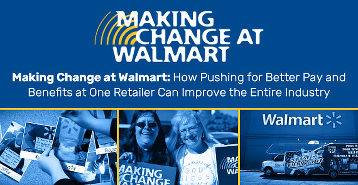 Making Change at Walmart: How Pushing for Better Pay and Benefits at One Retailer Can Improve the Entire Industry