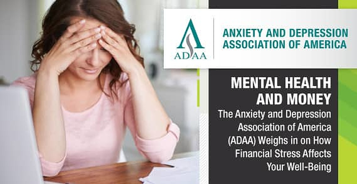 Mental Health and Money — The Anxiety and Depression Association of America (ADAA) Weighs in on How Financial Stress Affects Your Well-Being