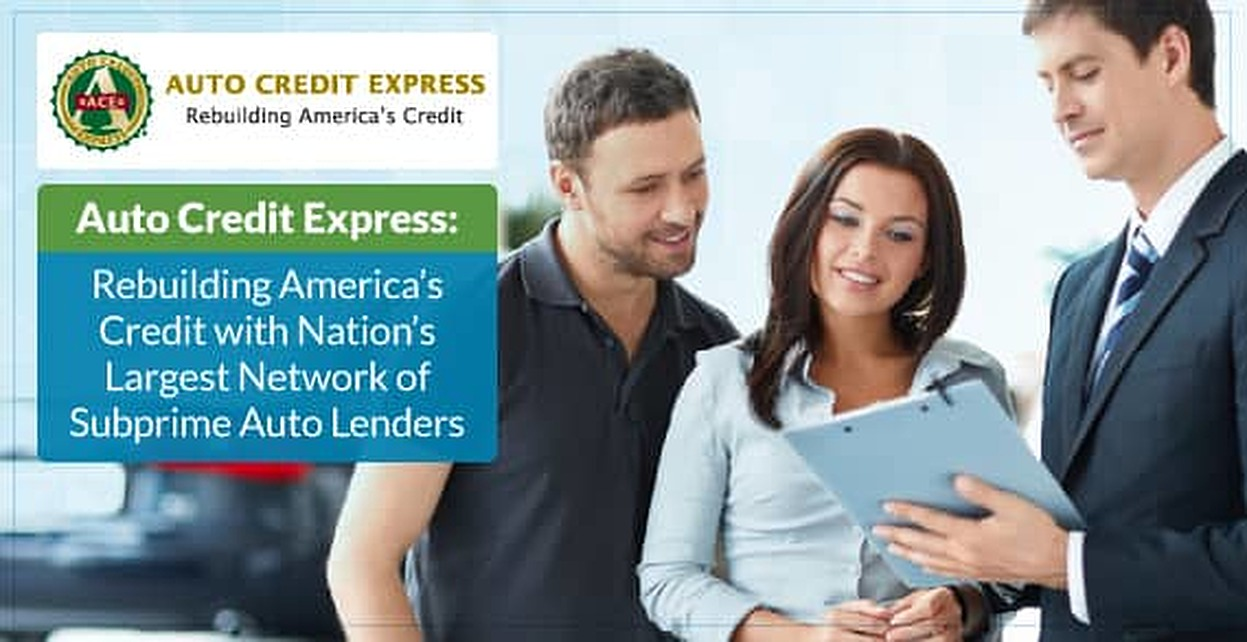 Auto Credit Express: Rebuilding America's Credit with Nation's Largest Network of Subprime Lenders