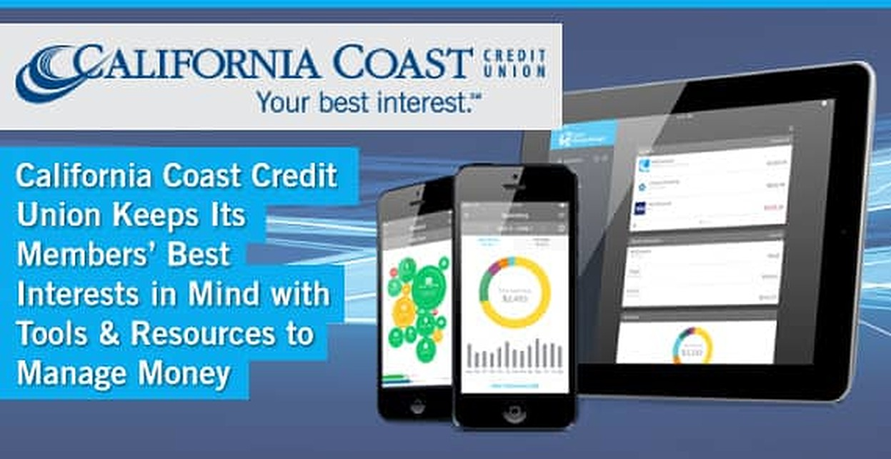California Coast Credit Union Locations >> California Coast Credit Union Keeps Its Members Best