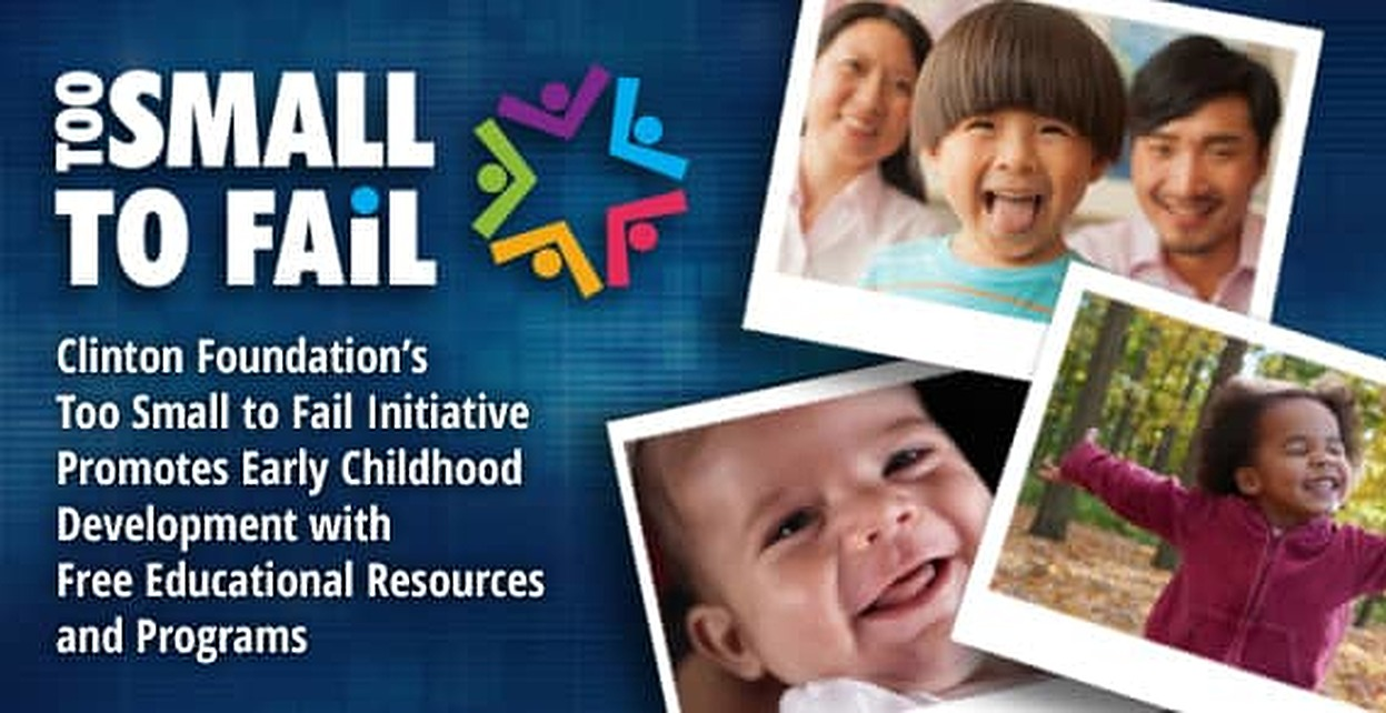 Clinton Foundation's Too Small to Fail Initiative Promotes Early Childhood Development with Free Educational Resources and Programs