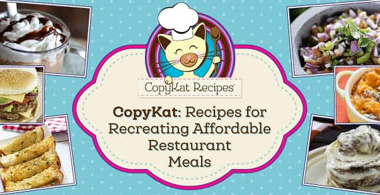 Restaurant-Quality Dishes at Home-Cooked Prices — CopyKat Provides Recipes for Recreating Meals from Popular Restaurants