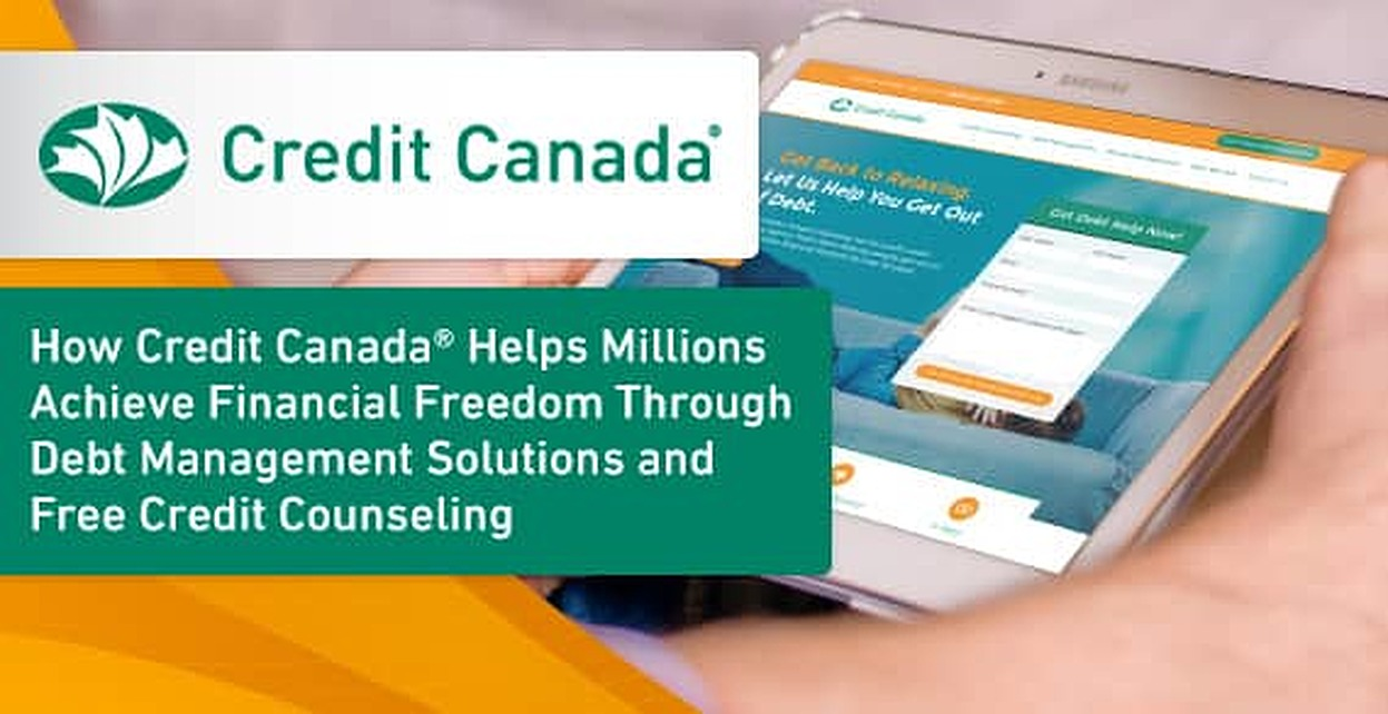 Credit Canada Helps Millions of Canadians with Debt Relief Counselling and Money Management Solutions
