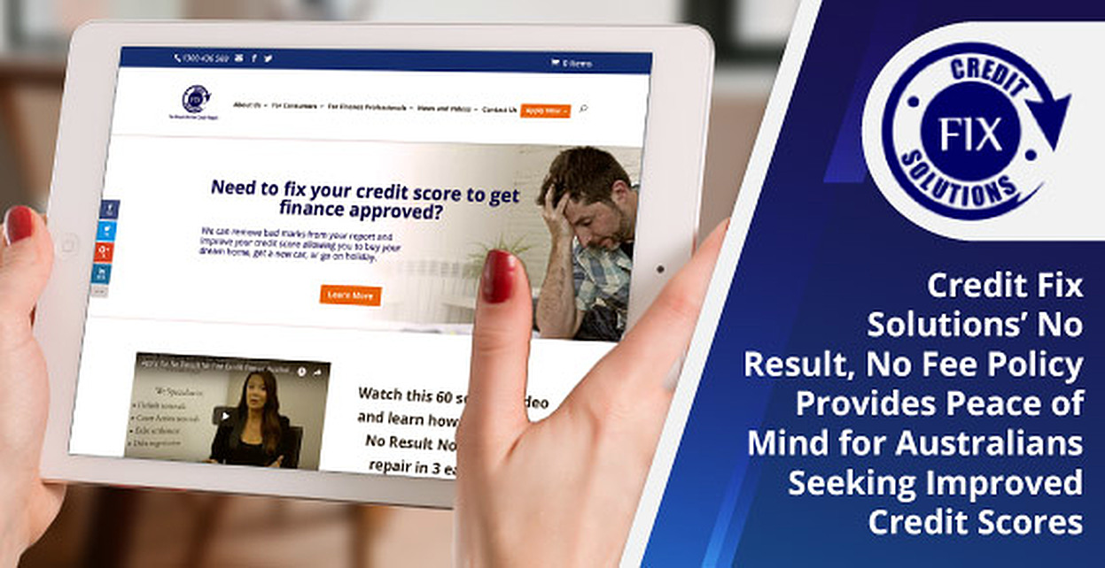 Credit Fix Solutions' No Result, No Fee Policy Provides Peace of Mind for Australians Seeking Improved Credit Scores
