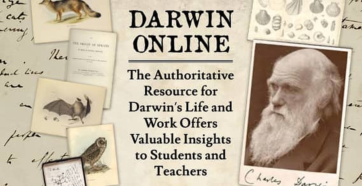 Darwin Online — The Authoritative Resource for Darwin's Life and Work Offers Valuable Insights to Students and Teachers