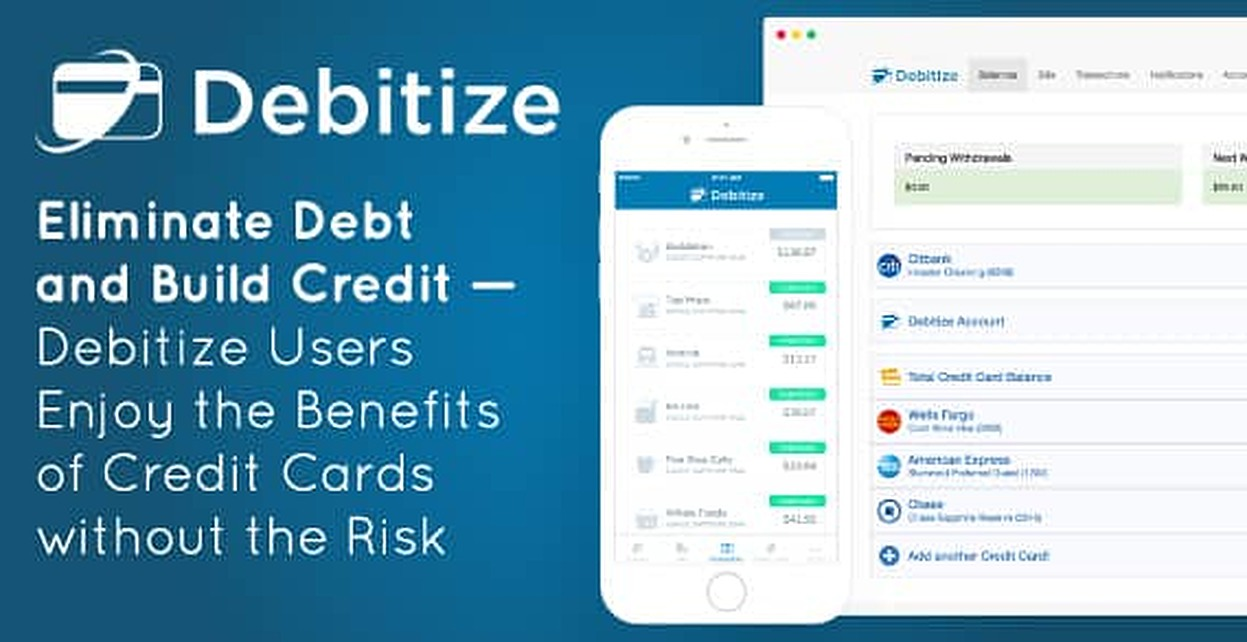 Eliminate Debt and Build Credit — Debitize Users Enjoy the Benefits of Credit Cards without the Risk