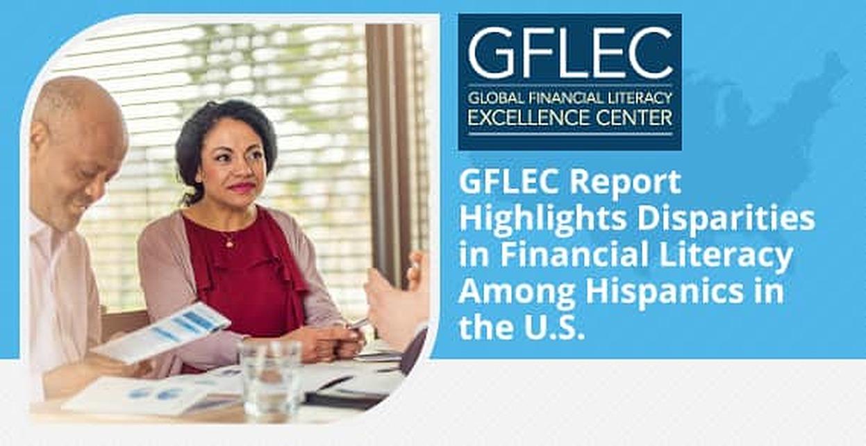 GFLEC Report Highlights Disparities in Financial Literacy Among Hispanics in the US
