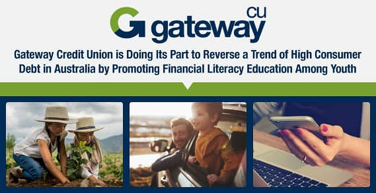 Gateway Credit Union is Doing Its Part to Reverse a Trend of High Consumer Debt in Australia by Promoting Financial Literacy Education Among Youth
