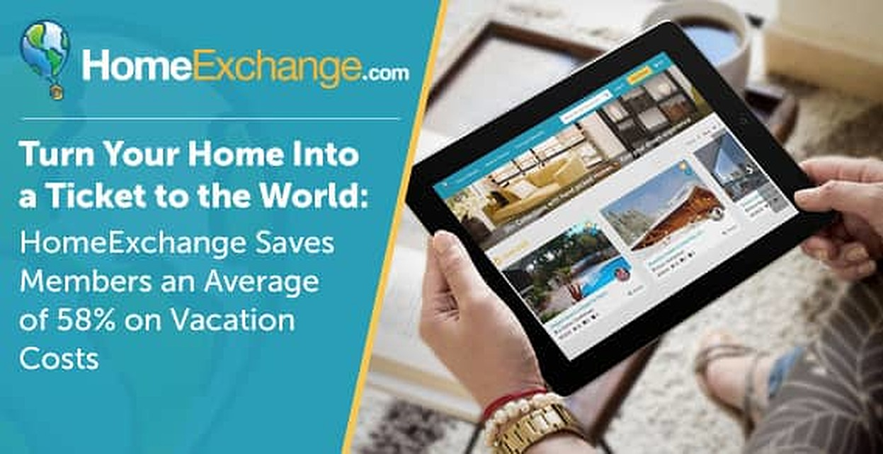 Turn Your Home Into a Ticket to the World — HomeExchange Saves Members an Average of 58% on Vacation Costs