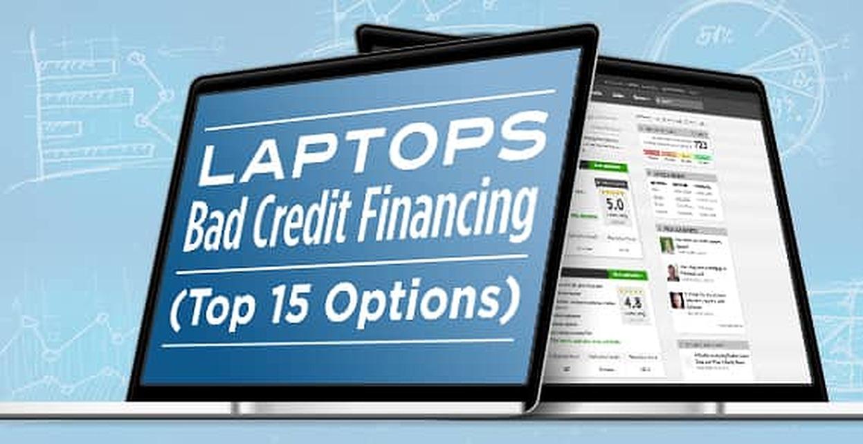 Laptops Bad Credit Financing Top 15 Options Badcredit Org
