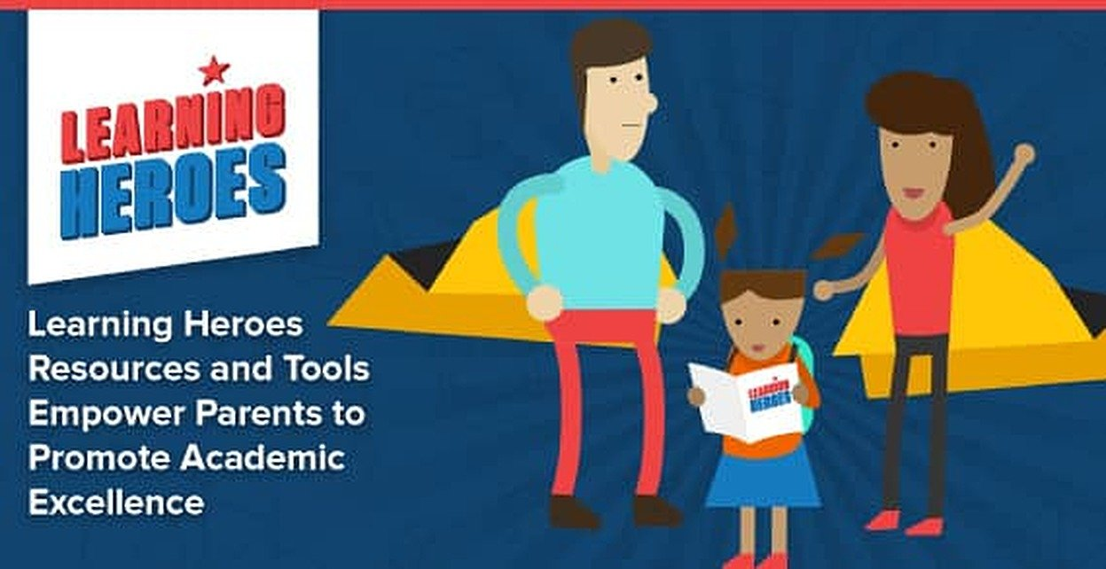 Learning Heroes Resources and Tools Empower Parents to Promote Academic Excellence