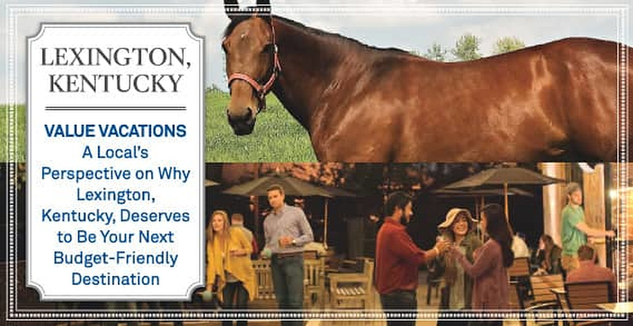Value Vacations — A Local's Perspective on Why Lexington, Kentucky, Deserves to Be Your Next Budget-Friendly Destination