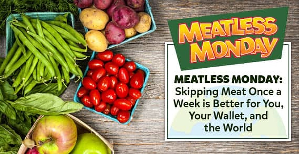 Meatless Monday — Skipping Meat Once a Week is Better for You, Your Wallet, and the World