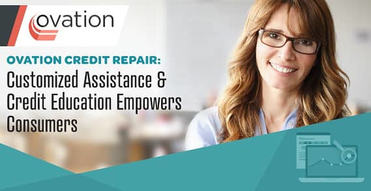 Ovation Credit Repair: Customized Assistance & Credit Education Empowers Consumers to Get Their Finances Back on Track