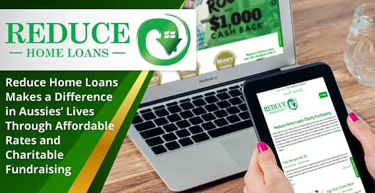 Reduce Home Loans Makes a Difference in Aussies' Lives Through Affordable Rates and Charitable Fundraising