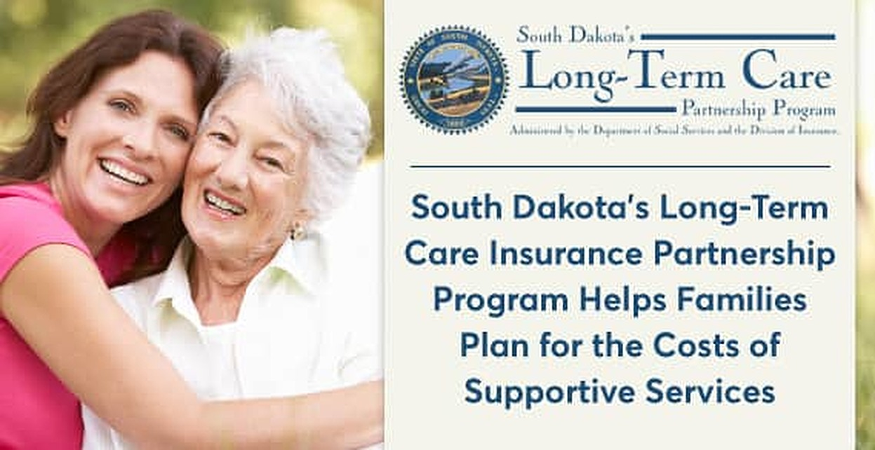 South Dakota's Long-Term Care Insurance Partnership Program Helps Families Plan for the Costs of Supportive Services