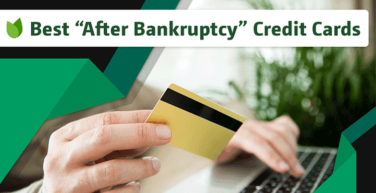 "13 Best ""After Bankruptcy"" Credit Cards (Unsecured + Secured Options)"