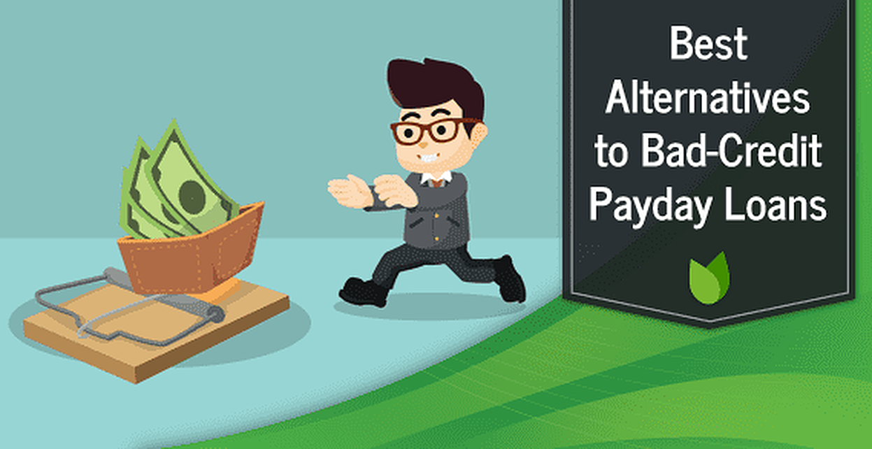 Best Alternatives to Bad-Credit Payday Loans