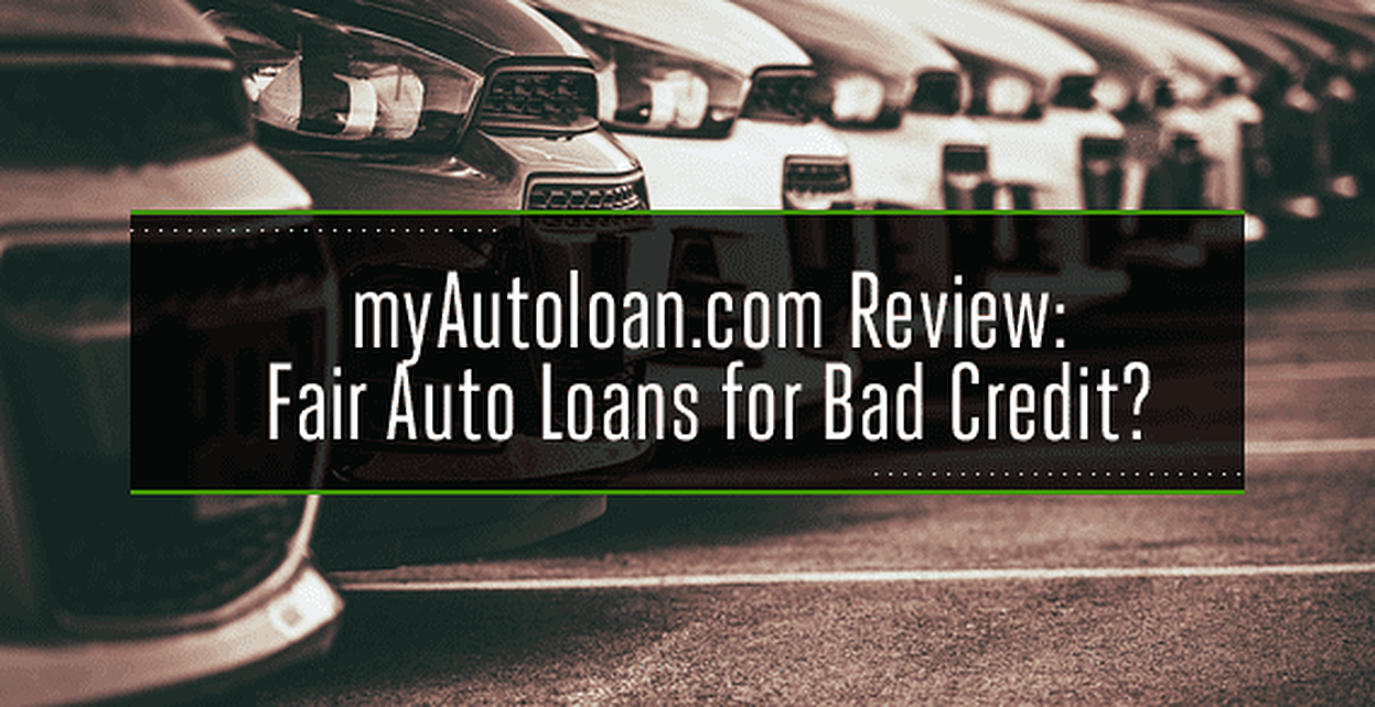 myAutoloan.com Review: Fair Auto Loans for Bad Credit?
