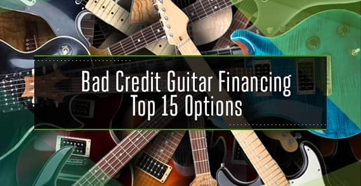Bad Credit Guitar Financing (Top 15 Options)