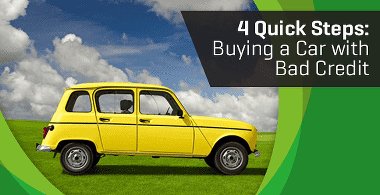 4 Quick Steps to Buying a Car with Bad Credit