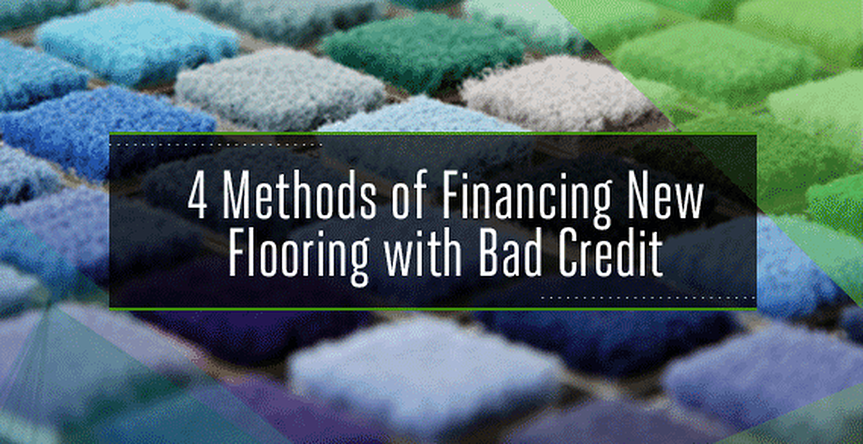 4 Methods of Carpet Financing for Bad Credit