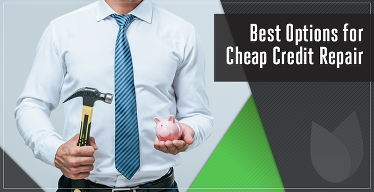 Best Options for Cheap Credit Repair