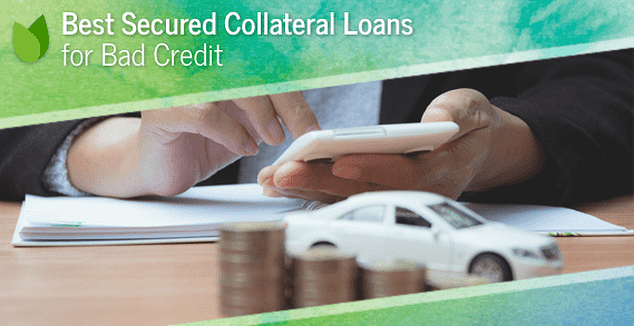 Collateral Loan Bad Credit >> 12 Best Secured Collateral Loans For Bad Credit 2019
