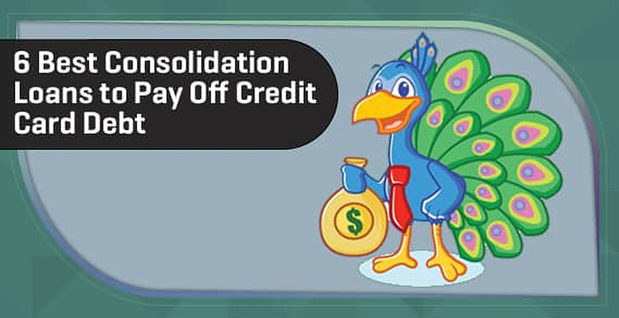 6 Best Consolidation Loans to Pay Off Credit Card Debt