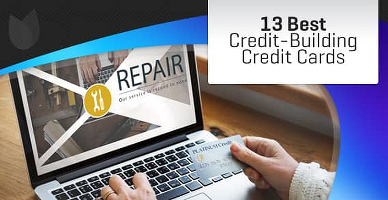 13 Best Credit-Building Credit Cards ([current_year])