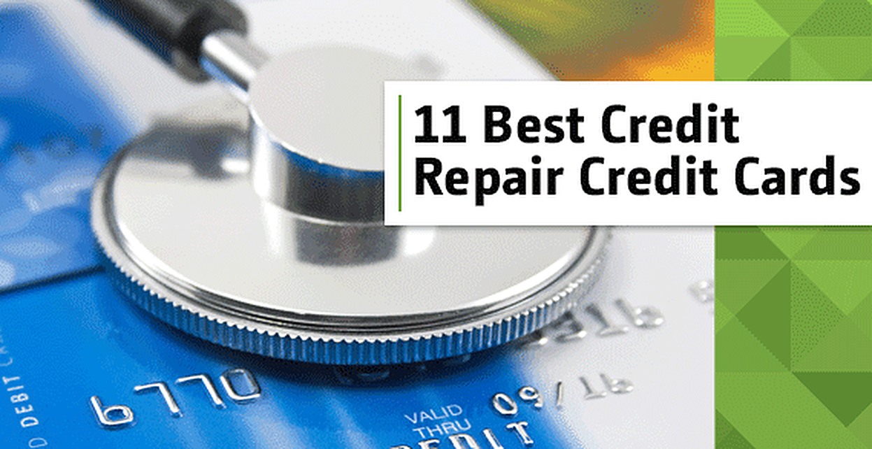 """11 Best """"Credit Repair"""" Credit Cards (Learn to Rebuild Your"""