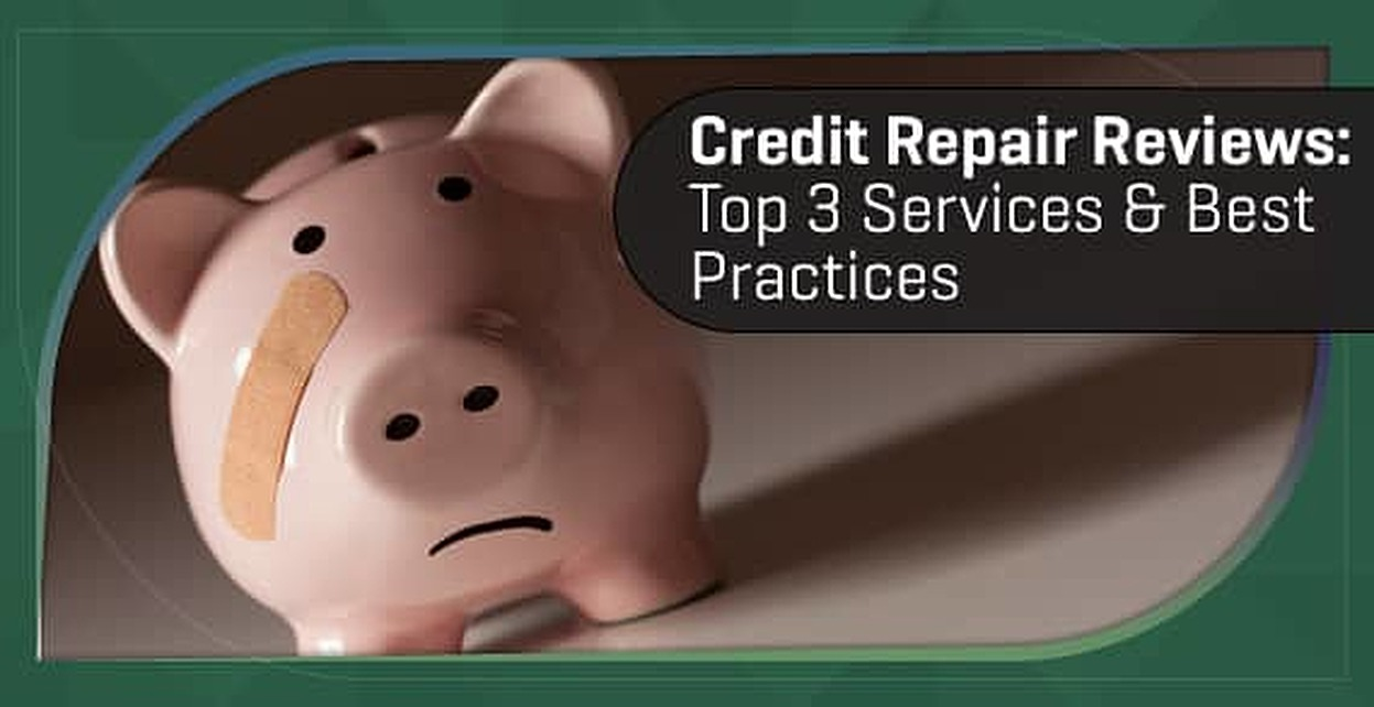 Top 3 Credit Repair Reviews (Companies, Services & Resources)