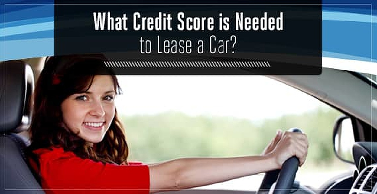 "What Credit Score is Needed to Lease a Car?"" Minimum"