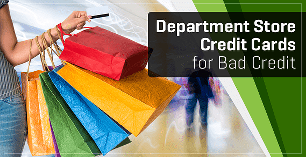 "7 ""Department Store"" Cards for Bad Credit (2019) 