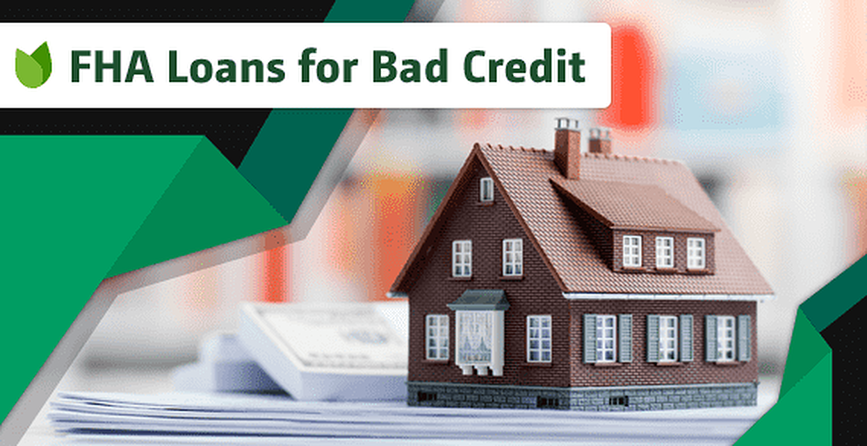 Refinance Car With Bad Credit: 6 Best FHA Loans For Bad Credit (2019