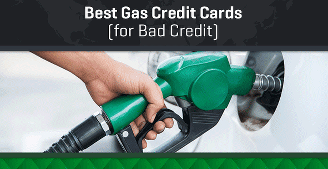 12 Best Gas Cards for Bad Credit [current_year]