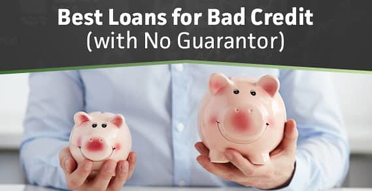 Best Loans for Bad Credit with No Guarantor