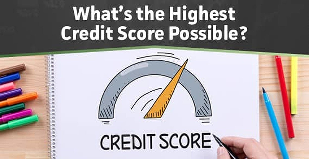 "3 Credit Score Facts — ""What is the Highest Credit Score Possible?"""