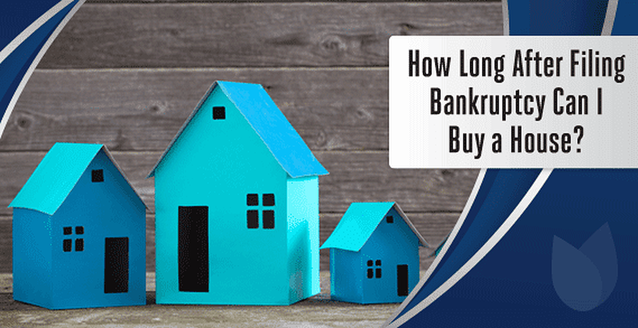 How Long After Bankruptcy Can I Buy A House 2019