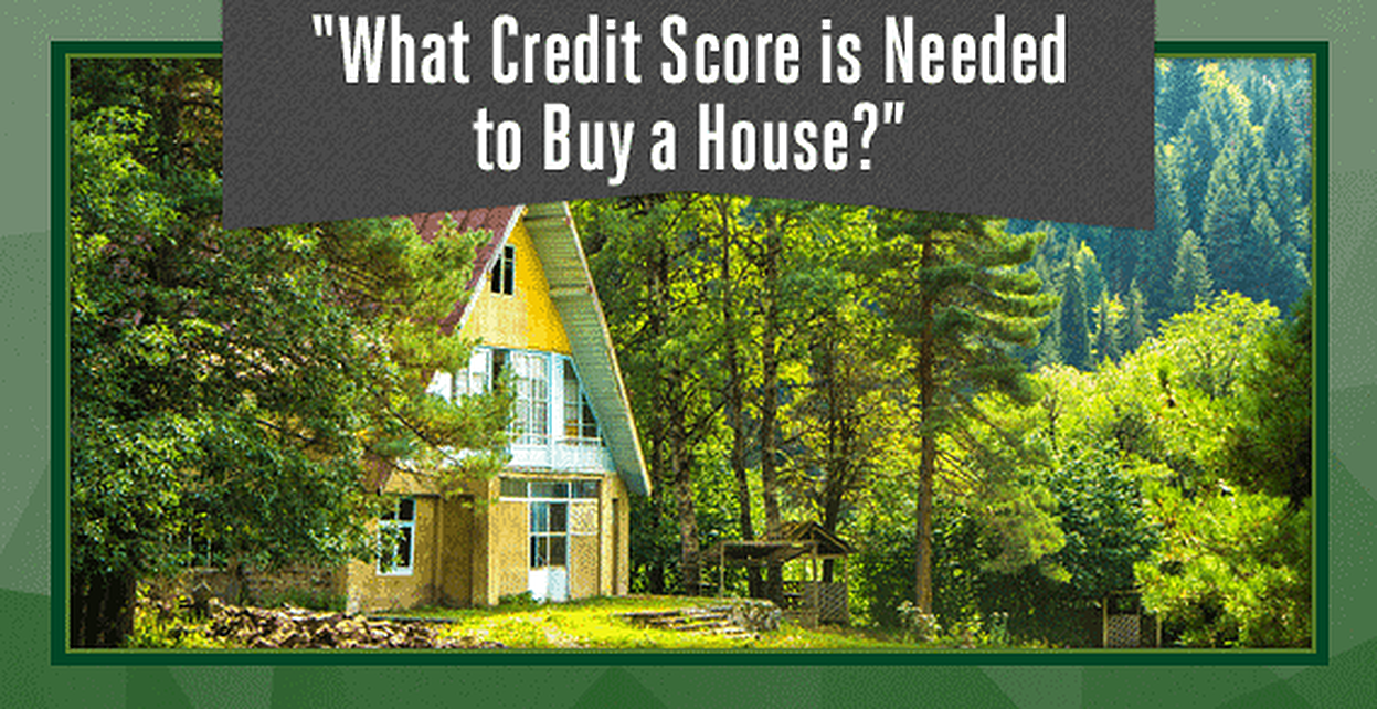 """What Credit Score is Needed to Buy a House?"" (2016 Minimum & Average)"