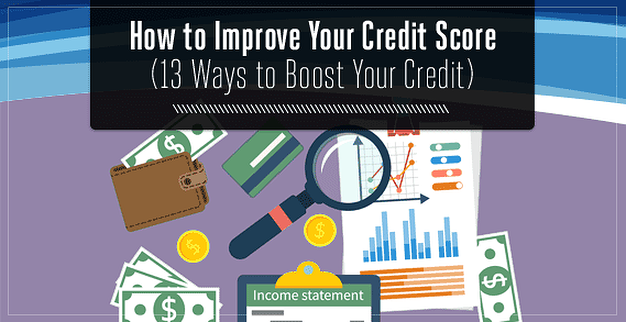 How to Improve Your Credit Score — 13 Ways to Boost Your Credit