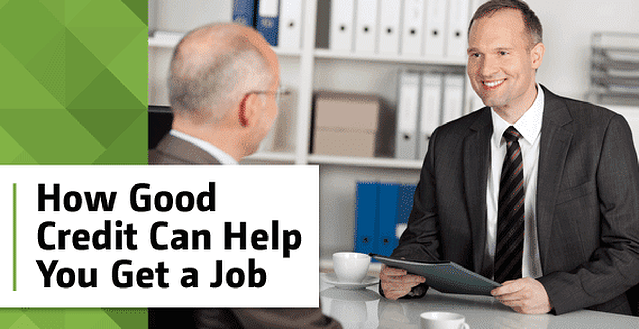 How Having Good Credit May Help You Get a Job
