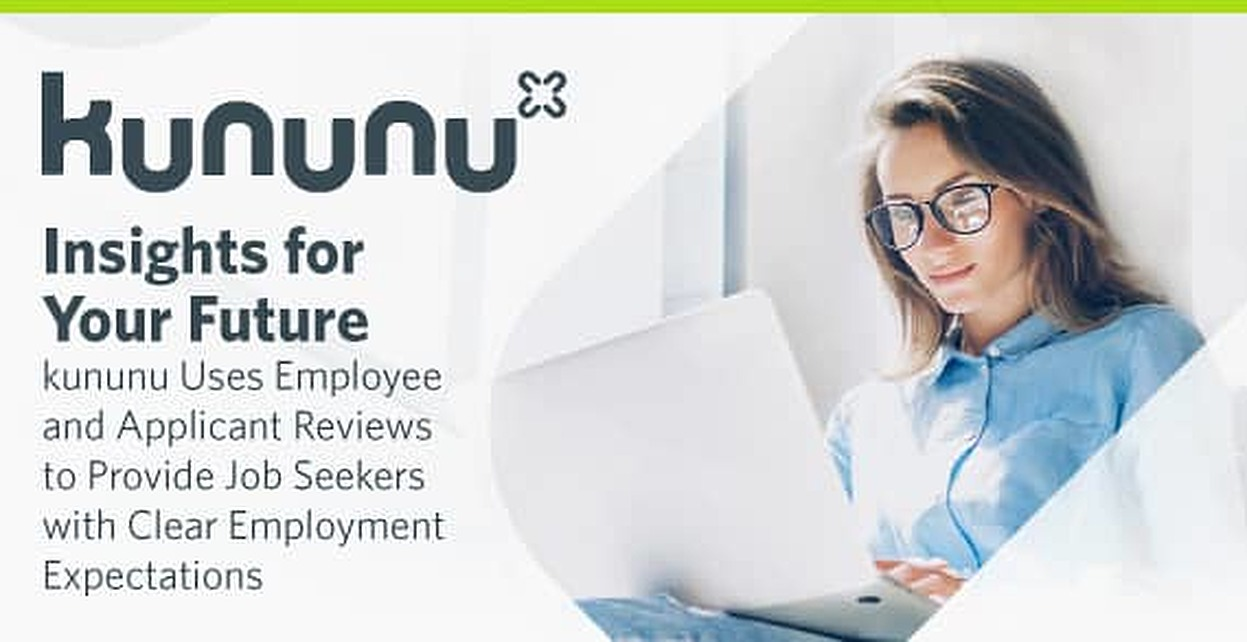 Insights for Your Future – kununu Uses Employee and Applicant Reviews to Provide Job Seekers with Clear Employment Expectations
