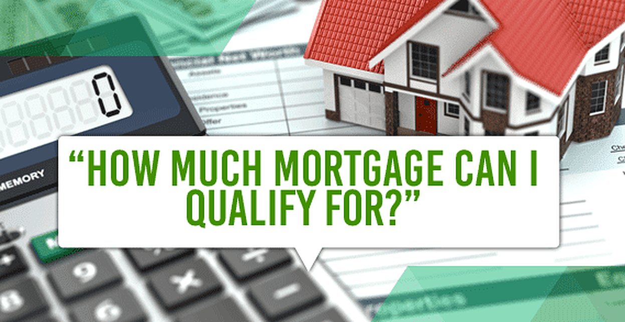 How Much Mortgage Can I Qualify For 3 Loan Questions Answered