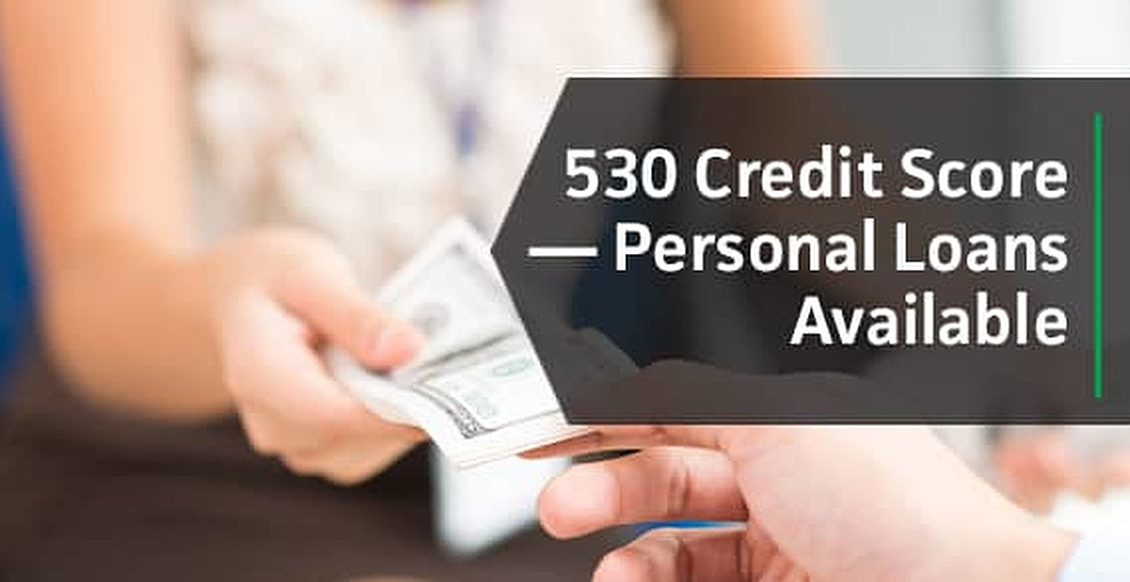 Auto Loan Rates By Credit Score >> 530 Credit Score? Top Bad Credit Personal Loans (2019)