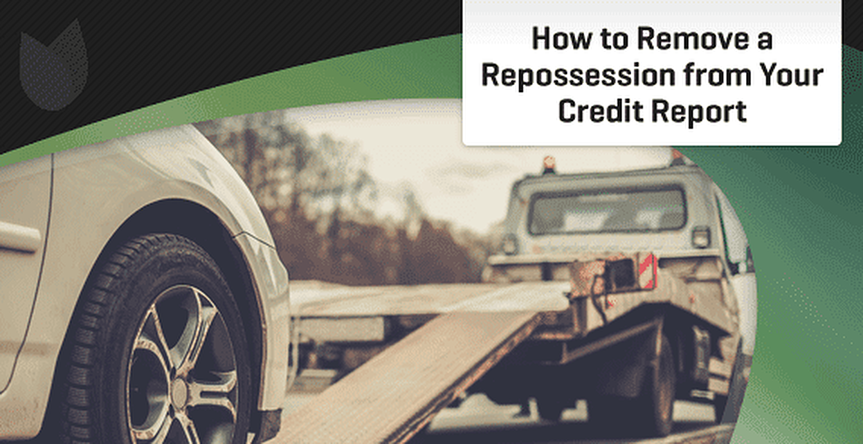 How to Get a Repo Off Your Credit Report (2019) | BadCredit.org